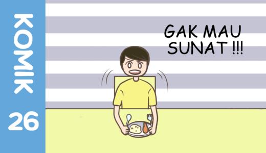 【Komiknya Ke-26】Aku gak mau SUNAT!(僕はスナットしたくない!)i