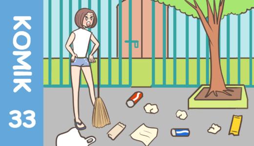 【Komiknya Ke-33】Buang sampah sembarangan!(好き勝手にゴミを捨てる!)